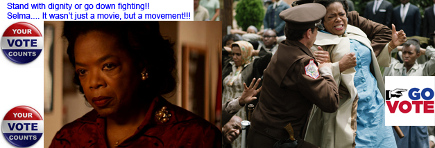 Vote!! Selma Was A Movement!!!